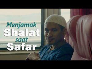 Serial Fikih - Cara Menjamak Shalat saat Safar